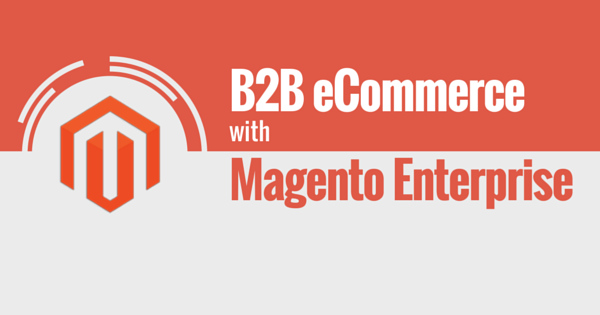 Magento: líder mundial em B2B e-commerce.
